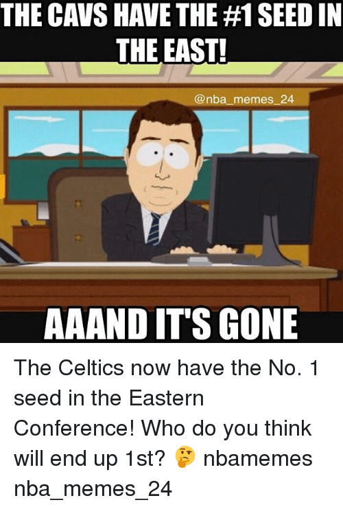 And Its Gone: THE CAVS HAVE THE #1 SEED IN  THE EAST!  @nba memes 24  AA AND IT'S GONE The Celtics now have the No. 1 seed in the Eastern Conference! Who do you think will end up 1st? 🤔 nbamemes nba_memes_24