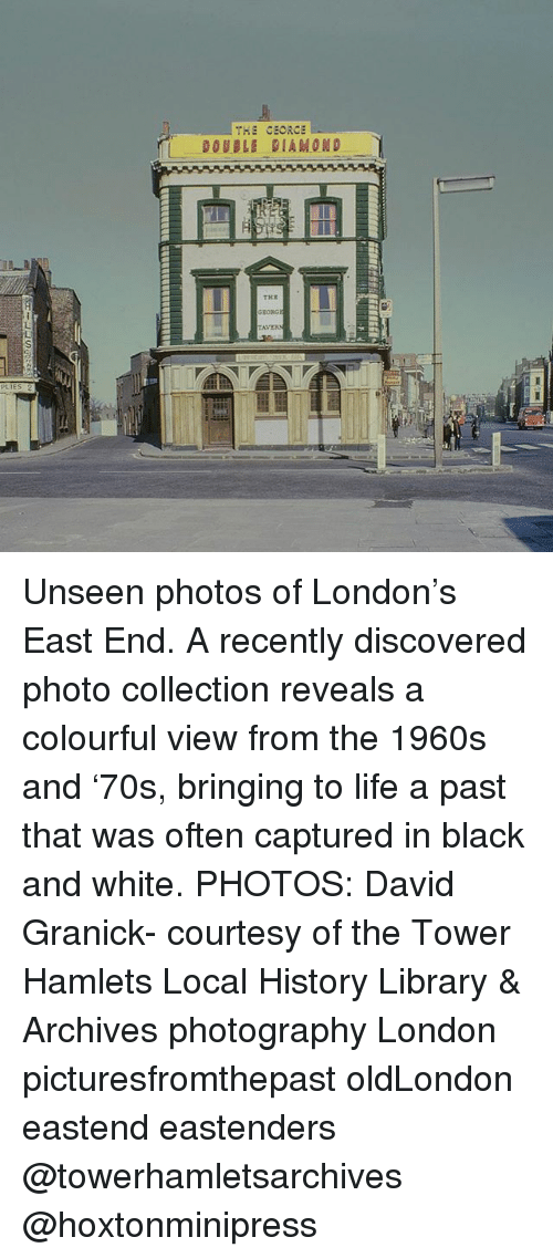 EastEnders: THE CEORCE  DOUBLE DIAMOND  THE  GEORG  AVER  PLIES Unseen photos of London's East End. A recently discovered photo collection reveals a colourful view from the 1960s and '70s, bringing to life a past that was often captured in black and white. PHOTOS: David Granick- courtesy of the Tower Hamlets Local History Library & Archives photography London picturesfromthepast oldLondon eastend eastenders @towerhamletsarchives @hoxtonminipress