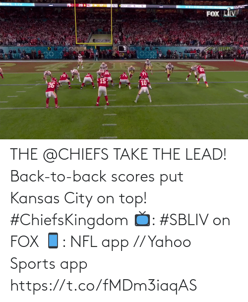 top: THE @CHIEFS TAKE THE LEAD!  Back-to-back scores put Kansas City on top! #ChiefsKingdom  📺: #SBLIV on FOX 📱: NFL app // Yahoo Sports app https://t.co/fMDm3iaqAS