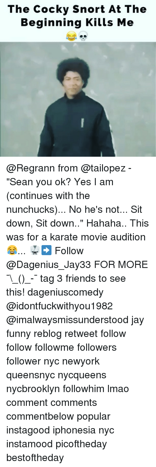 """Friends, Funny, and Jay: The Cocky Snort At The  Beginning Kills Me @Regrann from @tailopez - """"Sean you ok? Yes I am (continues with the nunchucks)... No he's not... Sit down, Sit down.."""" Hahaha.. This was for a karate movie audition😂... 🥋➡️ Follow @Dagenius_Jay33 FOR MORE ¯\_(ツ)_-¯ tag 3 friends to see this! dageniuscomedy @idontfuckwithyou1982 @imalwaysmissunderstood jay funny reblog retweet follow follow followme followers follower nyc newyork queensnyc nycqueens nycbrooklyn followhim lmao comment comments commentbelow popular instagood iphonesia nyc instamood picoftheday bestoftheday"""