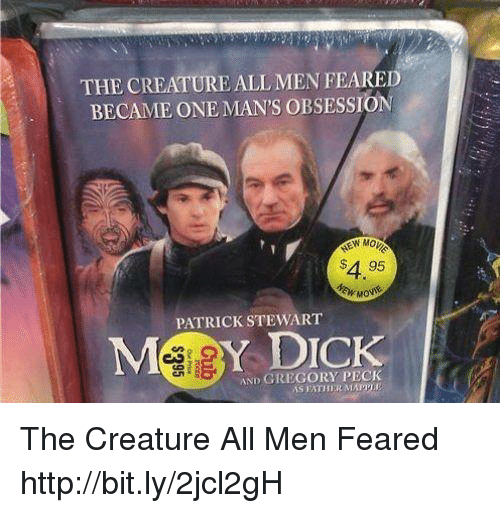 Pecks: THE CREATURE ALL MEN FEARED  BECAME ONE MAN'S OBSESSION  $4.95  PATRICK STEWART  MSIS Y DICK  AND GREGORY PECK  FATHER The Creature All Men Feared http://bit.ly/2jcl2gH