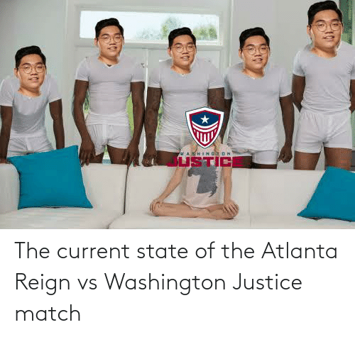 washington: The current state of the Atlanta Reign vs Washington Justice match