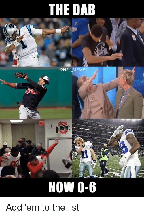 the dab: THE DAB  @NFL MEMES  NOW 0-6 Add 'em to the list