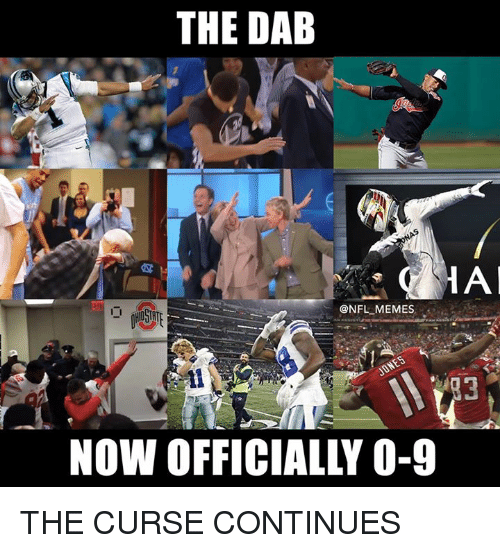 the dab: THE DAB  @NFL MEMES  NOW OFFICIALLY O-9 THE CURSE CONTINUES