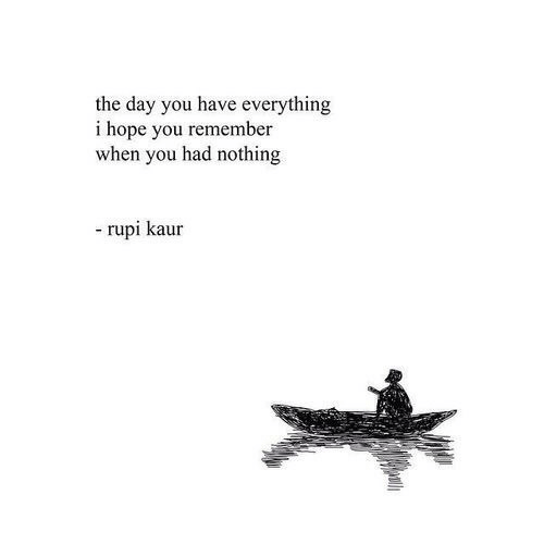 Hope, Day, and You: the day you have everything  i hope you re  when you had nothing  menber  rupi kaur