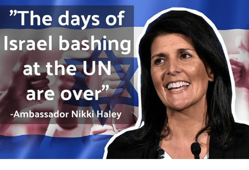"Memes, Israel, and 🤖: ""The days of  Israel bashing  at the UN  are over  Ambassador Nikki Haley"