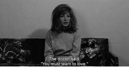 "Doctor, Love, and The Doctor: The doctor said,  ""You must learn to love."""