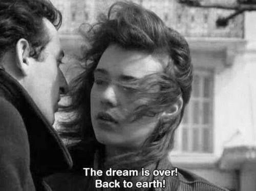 the dream: The dream is over!  Back to earth!