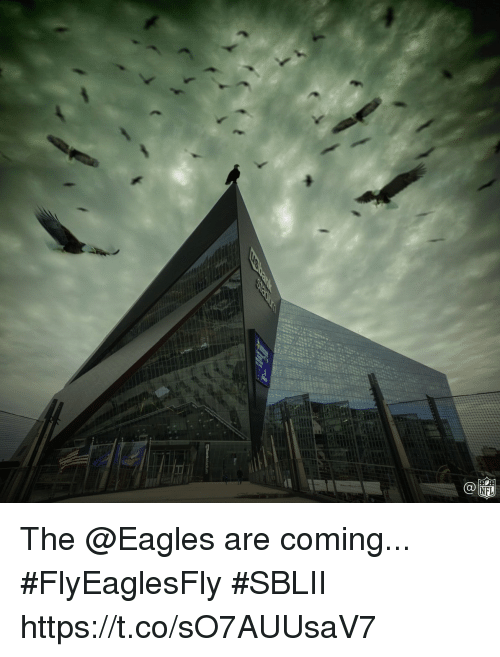 Philadelphia Eagles, Memes, and 🤖: The @Eagles are coming... #FlyEaglesFly #SBLII https://t.co/sO7AUUsaV7