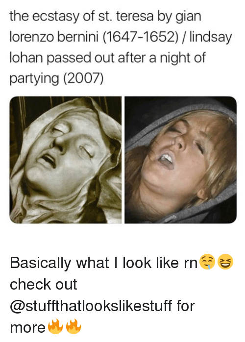 teresa: the ecstasy of st. teresa by gian  lorenzo bernini (1647-1652) / lindsay  lohan passed out after a night of  partying (2007) Basically what I look like rn🤤😆check out @stuffthatlookslikestuff for more🔥🔥