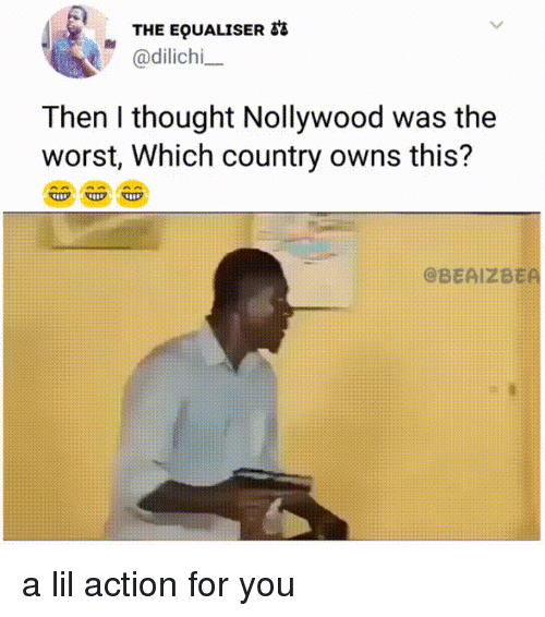 Funny, The Worst, and Thought: THE EQUALISER g's  Then I thought Nollywood was the  worst, Which country owns this?  @BEAIZBEA a lil action for you