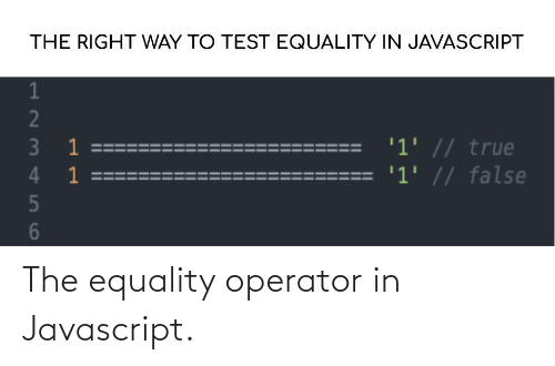 javascript: The equality operator in Javascript.