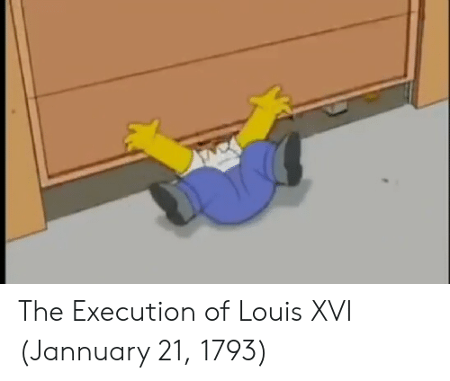 Louis Xvi, Louis, and The: The Execution of Louis XVI (Jannuary 21, 1793)