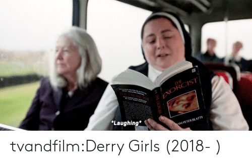 Girls, Target, and Tumblr: THE  EXORCIST)  Laughing  wMPETERATTY tvandfilm:Derry Girls (2018- )