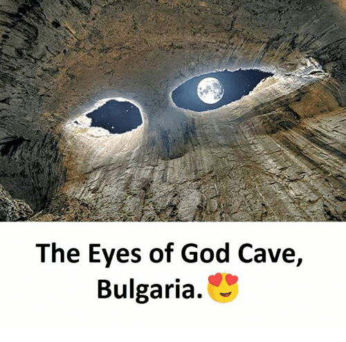 God, Bulgaria, and Gods: The Eyes of God Cave,  Bulgaria.