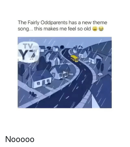 The Fairly OddParents: The Fairly Oddparents has a new theme  song... this makes me feel so old Nooooo