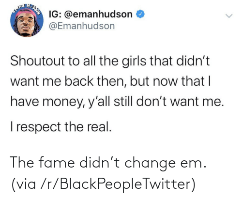 fame: The fame didn't change em. (via /r/BlackPeopleTwitter)