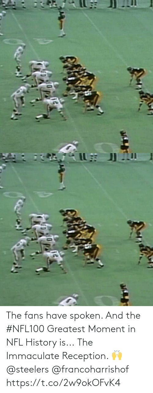 fans: The fans have spoken. And the #NFL100 Greatest Moment in NFL History is...  The Immaculate Reception. 🙌 @steelers @francoharrishof https://t.co/2w9okOFvK4