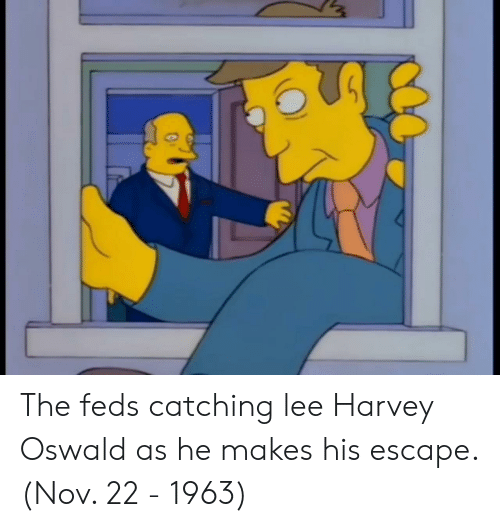 Lee Harvey Oswald: The feds catching lee Harvey Oswald as he makes his escape. (Nov. 22 - 1963)