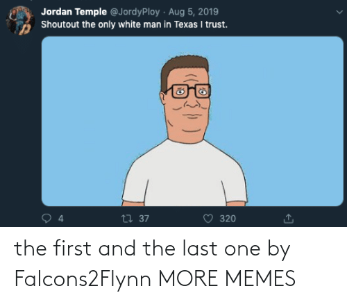 The First: the first and the last one by Falcons2Flynn MORE MEMES