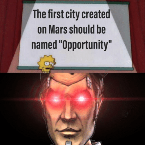 "Mars, Opportunity, and City: The first city created  on Mars should be  named ""Opportunity""  Il"
