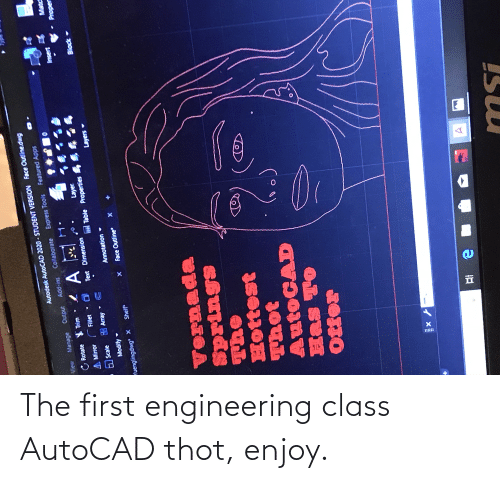 The First: The first engineering class AutoCAD thot, enjoy.