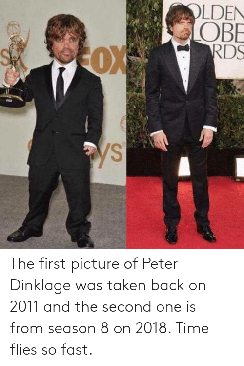 peter: The first picture of Peter Dinklage was taken back on 2011 and the second one is from season 8 on 2018. Time flies so fast.