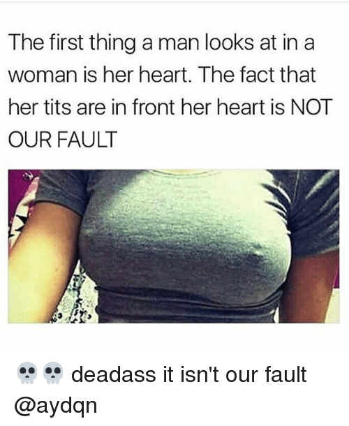 Her Tits: The first thing a man looks at in a  woman is her heart. The fact that  her tits are in front her heart is NOT  OUR FAULT 💀💀 deadass it isn't our fault @aydqn