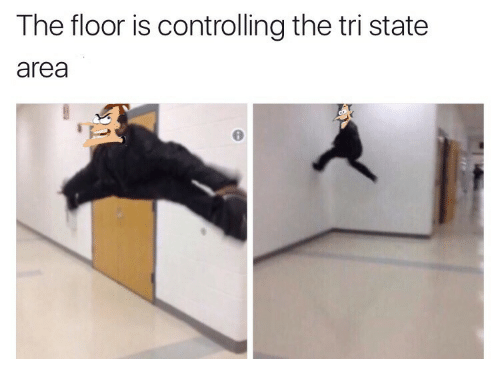 Tri State Area, State, and The: The floor is controlling the tri state  area