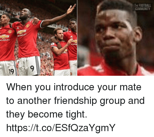 Tights: THE FOOTBALL  COMMUNITY  EVROLET  19 When you introduce your mate to another friendship group and they become tight. https://t.co/ESfQzaYgmY