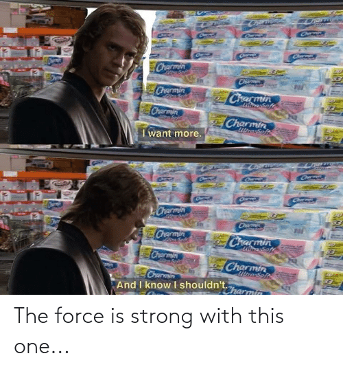 Force Is Strong: The force is strong with this one...