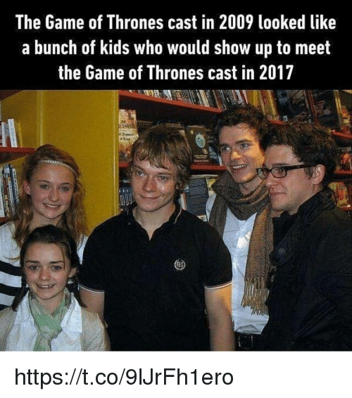 Game of Thrones, The Game, and Game: The Game of Thrones cast in 2009 looked like  a bunch of kids who would show up to meet  the Game of Thrones cast in 2017 https://t.co/9lJrFh1ero