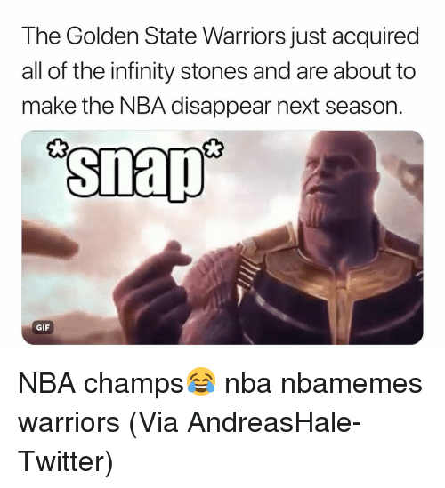 Basketball, Gif, and Golden State Warriors: The Golden State Warriors just acquired  all of the infinity stones and are about to  make the NBA disappear next season.  snap  GIF NBA champs😂 nba nbamemes warriors (Via ‪AndreasHale‬-Twitter)