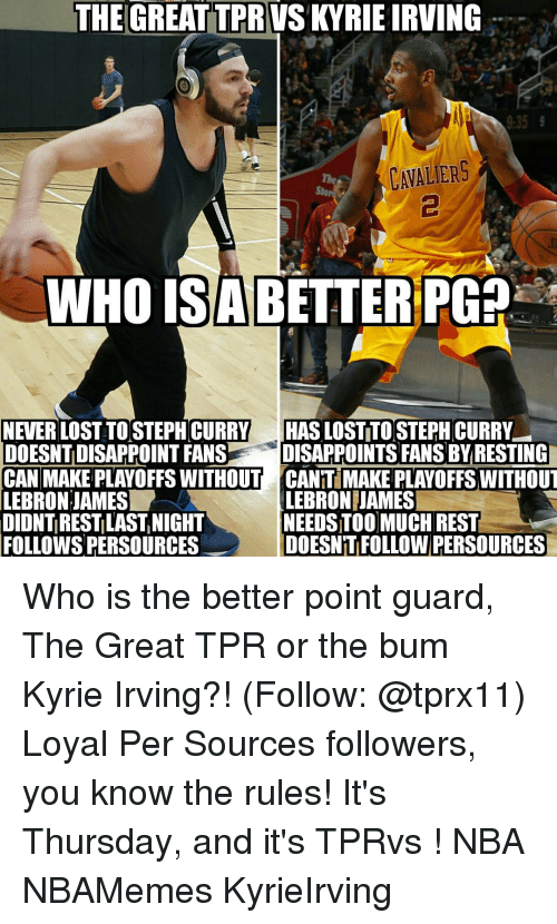 newest 4efae dea6c Kyrie Irving, LeBron James, and Memes  THE GREAT TPR IRVING 9 35
