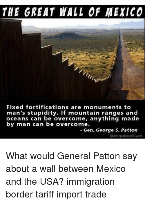 The Great Wall Of Mexico Fixed Fortifications Are Monuments To Mans