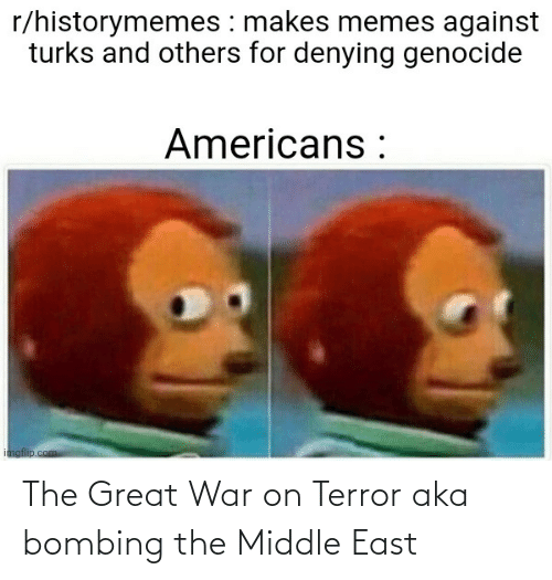 The Middle: The Great War on Terror aka bombing the Middle East