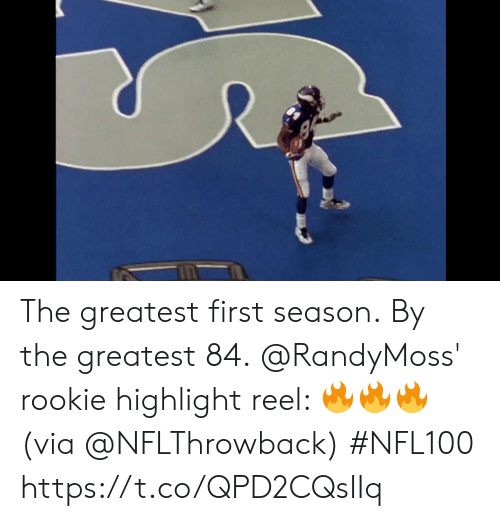 Memes, Highlight Reel, and 🤖: The greatest first season. By the greatest 84.  @RandyMoss' rookie highlight reel: 🔥🔥🔥 (via @NFLThrowback) #NFL100 https://t.co/QPD2CQsIIq
