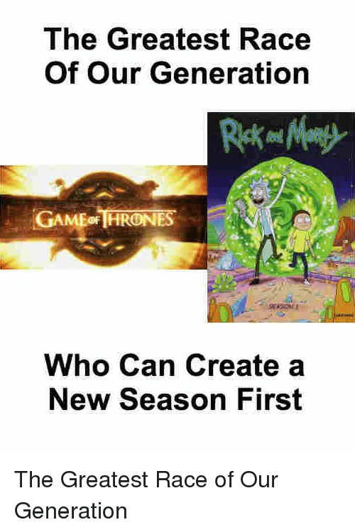 Game of Thrones, Race, and Create A: The Greatest Race  Of Our Generation  GAMEOFHRONES  Who Can Create a  New Season First The Greatest Race of Our Generation