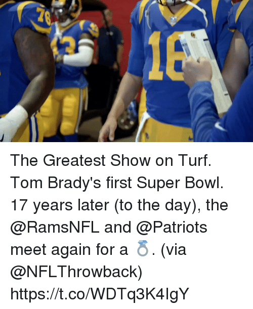 Memes, Patriotic, and Super Bowl: The Greatest Show on Turf. Tom Brady's first Super Bowl.  17 years later (to the day), the @RamsNFL and @Patriots meet again for a 💍. (via @NFLThrowback) https://t.co/WDTq3K4IgY