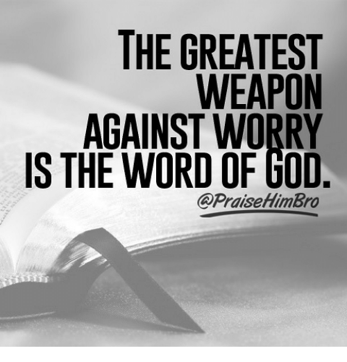 is-the-word: THE GREATEST  WEAPON  AGAINST WORRY  IS THE WORD OF GOD  @PraisehlimBro