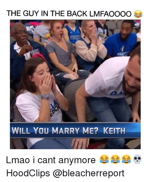 will you marry me: THE GUY IN THE BACK LMFAOOOO  WILL YOU MARRY ME? KEITH Lmao i cant anymore 😂😂😂💀 HoodClips @bleacherreport