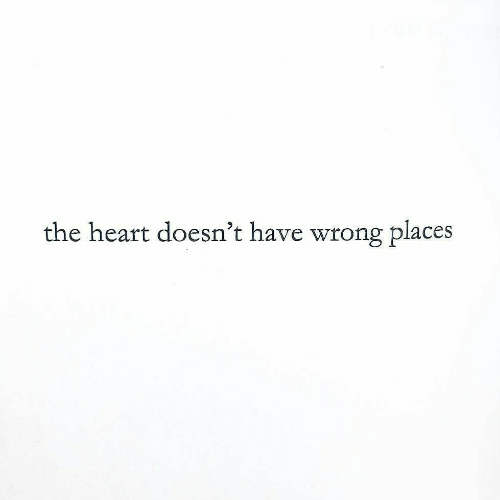Heart, The Heart, and  Wrong: the heart doesn't have wrong places