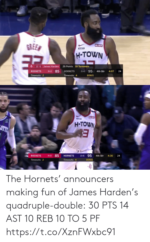 double: The Hornets' announcers making fun of James Harden's quadruple-double:  30 PTS  14 AST 10 REB 10 TO 5 PF   https://t.co/XznFWxbc91