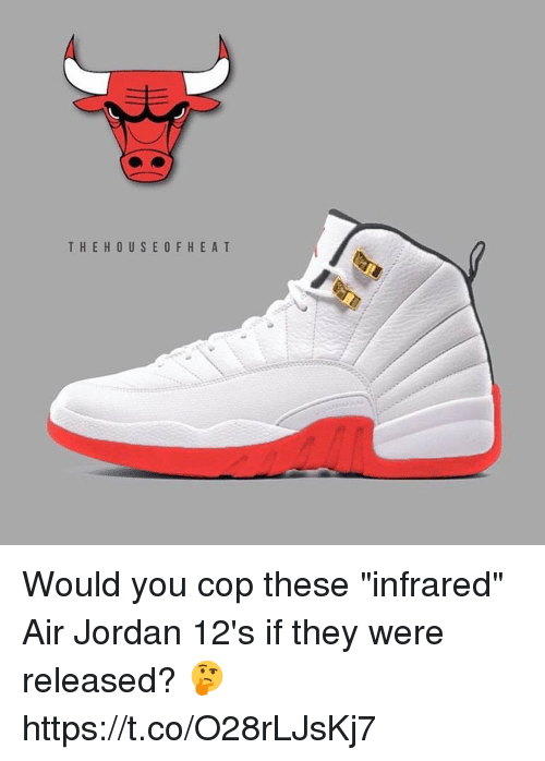 """Air Jordan: THE HOUSE F HEA T Would you cop these """"infrared"""" Air Jordan 12's if they were released? 🤔 https://t.co/O28rLJsKj7"""