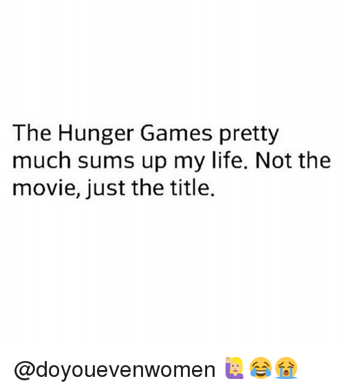 Gym, The Hunger Games, and Life: The Hunger Games pretty  much sums up my life. Not the  movie, just the title. @doyouevenwomen 🙋🏼😂😭