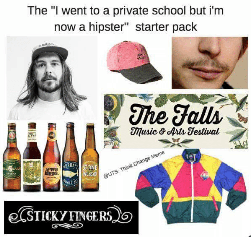 "Hipster, Memes, and The Fall: The ""I went to a private school but i'm  now a hipster'' starter pack  The falls  NDIT  Meme  Change Think @UTS: ONE  NALE"