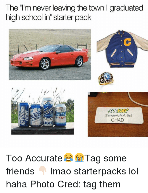 "Chads: The ""I'm never leaving the town l graduated  high school in"" starter pack  SUBWAY  Matilla  Sandwich Artist  Light  CHAD  DON M  LIGHT Too Accurate😂😭Tag some friends 👇🏻 lmao starterpacks lol haha Photo Cred: tag them"