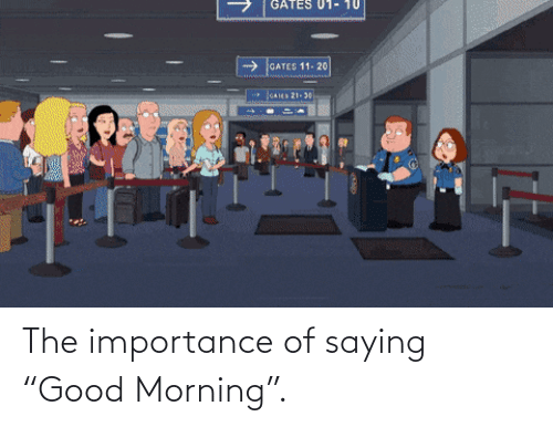 "saying: The importance of saying ""Good Morning""."