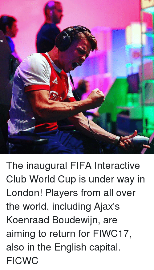 Club, Fifa, and Memes: The inaugural FIFA Interactive Club World Cup is under way in London! Players from all over the world, including Ajax's Koenraad Boudewijn, are aiming to return for FIWC17, also in the English capital. FICWC