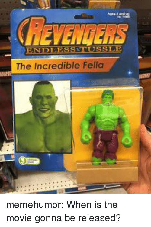 Tumblr, Blog, and Http: The Incredible Fella memehumor:  When is the movie gonna be released?